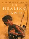 The Healing Land (eBook): A Kalahari Journey