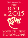 The Rat in 2015 (eBook): Your Chinese Horoscope