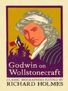 Godwin on Wollstonecraft (eBook): The Life of Mary Wollstonecraft by William Godwin