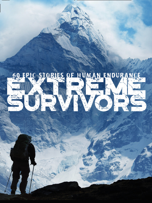 The Times Extreme Survivors (eBook): 60 of the World's Most Extreme Survival Stories