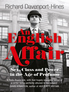 An English Affair (eBook): Sex, Class and Power in the Age of Profumo