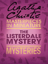 The Listerdale Mystery (eBook): An Agatha Christie Short Story