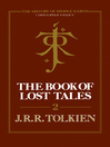 The Book of Lost Tales, Part 2 (eBook): The History of Middle-Earth Series, Book 2