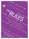 The Rules (eBook): How to Capture the Heart of Mr Right