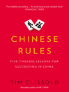 Chinese Rules (eBook): Mao's Dog, Deng's Cat, and Five Timeless Lessons for Understanding China