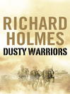 Dusty Warriors (eBook): Modern Soldiers at War (Text Only)