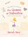 The Rise and Fall of the Queen of Suburbia (eBook): A Black-Hearted Soap Opera