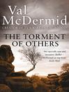 The Torment of Others (eBook): Tony Hill & Carol Jordan Series, Book 4