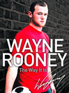 Wayne Rooney (eBook): The Way It Is