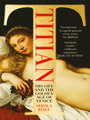 Titian (eBook): His Life and the Golden Age of Venice