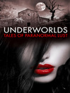 Underworlds (eBook): Tales of Paranormal Lust