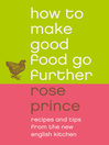 How to Make Good Food Go Further (eBook): Recipes and Tips from The New English Kitchen