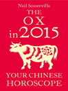 The Ox in 2015 (eBook): Your Chinese Horoscope