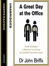 A Great Day at the Office (MP3): Simple Strategies to Maximize Your Energy and Get More Done More Easily