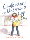 Confessions of an Undercover Cop (The Confessions Series) (eBook)