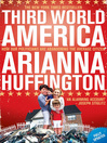 Third World America (eBook): How our politicians are abandoning the ordinary citizen