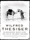 Wilfred Thesiger (eBook): The Life of the Great Explorer