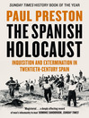 The Spanish Holocaust (eBook): Inquisition and Extermination in Twentieth-Century Spain