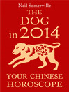 The Dog in 2014 (eBook): Your Chinese Horoscope