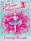 Rosa and the Three Wishes (MP3): Magic Ballerina: Rosa Series, Book 6