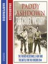 The Cruel Victory (MP3): The French Resistance, D-Day and the Battle for the Vercors 1944