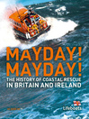 Mayday! Mayday! (eBook): The History of Sea Rescue Around Britain's Coastal Waters