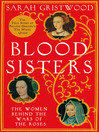 Blood Sisters (eBook): The Hidden Lives of the Women Behind the Wars of the Roses