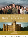 The World of Downton Abbey Text Only (eBook)