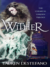 Wither (eBook): The Chemical Garden Trilogy, Book 1