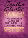 The Strange Case of Sir Arthur Carmichael (eBook): A Hercule Poirot Short Story