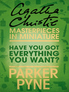 Have You Got Everything You Want? (eBook): An Agatha Christie Short Story