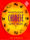 What's Your Chinese Love Sign? (eBook)