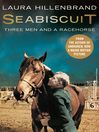 Seabiscuit (eBook): The True Story of Three Men and a Racehorse (Text Only)