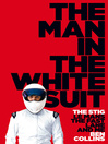 The Man in the White Suit (eBook): The Stig, Le Mans, The Fast Lane and Me