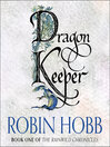 Dragon Keeper (MP3): The Realm of the Elderlings: The Rain Wild Chronicles, Book 1
