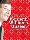 Kenneth Williams Unseen (eBook): The private notes, scripts and photographs