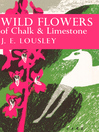 Wild Flowers of Chalk and Limestone (eBook): Collins New Naturalist Library Series, Book 16