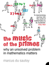 The Music of the Primes (eBook): Why an unsolved problem in mathematics matters (Text Only)