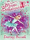 Rosa and the Special Prize (MP3): Magic Ballerina: Rosa Series, Book 4
