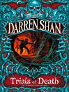 Trials of Death (eBook): Cirque Du Freak: The Saga of Darren Shan, Book 5