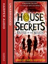 Battle of the Beasts (MP3): House of Secrets Series, Book 2