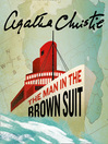 The Man in the Brown Suit (MP3): Colonel Race Series, Book 1