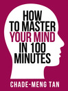 How to Master Your Mind in 100 Minutes (eBook): Increase Productivity, Creativity and Happiness (Collins Shorts, Book 8)