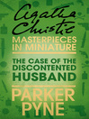 The Case of the Discontented Husband (eBook): An Agatha Christie Short Story
