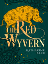 The Red Wyvern (eBook): Deverry: The Dragon Mage Series, Book 1