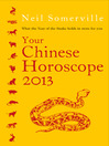 Your Chinese Horoscope 2013 (eBook): What the Year of the Snake Holds in Store for You