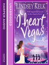 I Heart Vegas (MP3): I Heart Series, Book 4