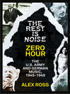 The Rest Is Noise Series (eBook): Zero Hour: The U.S. Army and German Music, 1945–1949