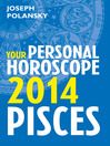 Pisces 2014 (eBook): Your Personal Horoscope