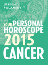 Cancer 2015 (eBook): Your Personal Horoscope